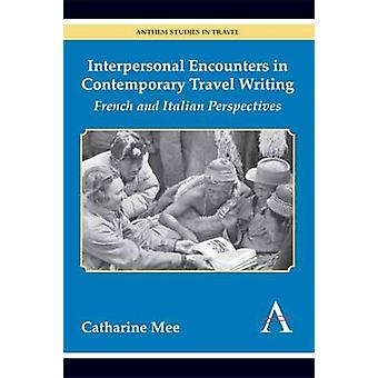 Interpersonal Encounters in Contemporary Travel Writing - French and I