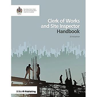 Clerk of Works and Site Inspector Handbook - 2018 Edition by The Insti
