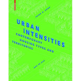 Urban Intensities - Contemporary Housing Types and Territories by Pete