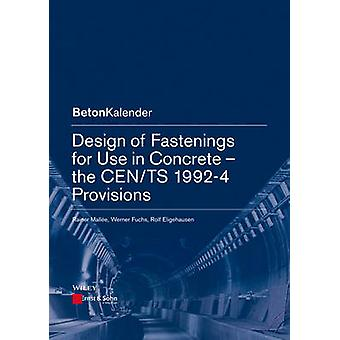 Design of Fastenings for Use in Concrete - The CEN/TS 1992-4 Provision