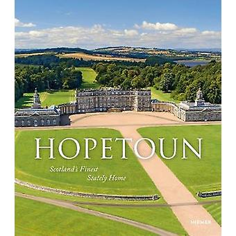 Hopetoun - Scotland's Finest Stately Home by The Countess of Hopetoun