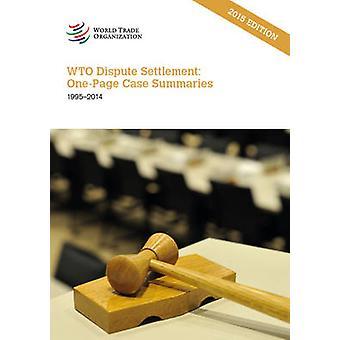 World Trade Organization Dispute Settlement - One Page Case Summaries