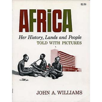 Africa - Her History - Lands and People Told with Pictures by John A.