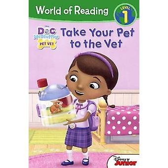 Doc McStuffins - Take Your Pet to the Vet by Disney Storybook Artists