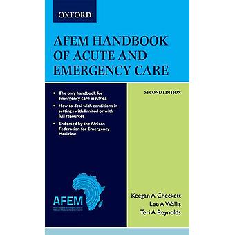 AfEM Handbook of Acute and Emergency Care (Medical) 2e by Lee Wallis