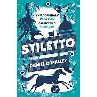 Stiletto by Daniel O malley