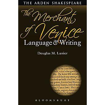 The Merchant of Venice - Language and Writing by Douglas M. Lanier - 9