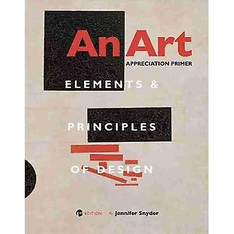 An Art Appreciation Primer - Elements and Principles of Design by Jenn