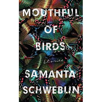 Mouthful of Birds - LONGLISTED FOR THE MAN BOOKER INTERNATIONAL PRIZE