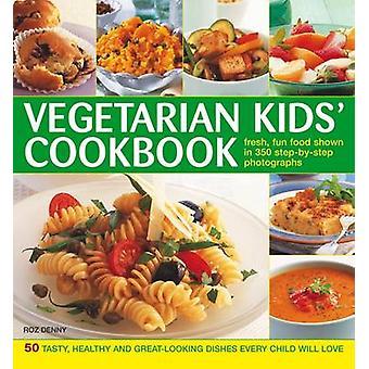 Vegetarian Kids' Cookbook by Roz Denny - 9780754822585 Book