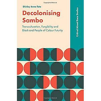 Décolonisant Sambo - Transculturation - Fongibilité et Noir et Peop