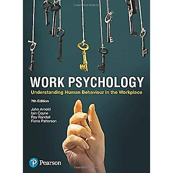 Work Psychology - Understanding Human Behaviour in the Workplace - 7th