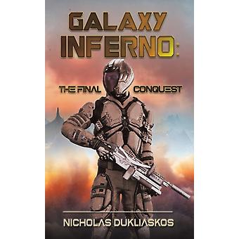 Galaxy Inferno The Final Conquest by Dukliaskos & Nicholas