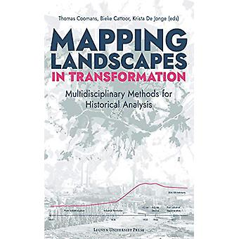 Mapping Landscapes in Transformation - Multidisciplinary Methods for H