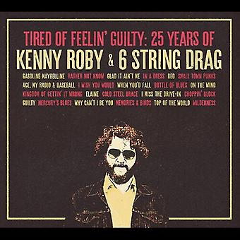 Tired Of Feelin' Guilty: 25 Years Of Kenny Roby [CD] USA import