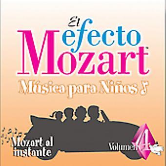 Efecto Mozart-Musica Para Ninos - El Efecto Mozart M Sica Para Ni Os, Vol. 4: Mozart Al Instante [CD] USA import
