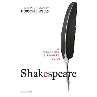 Shakespeare A Playgoers Readers Guide by Edited by Michael Dobson & Edited by Stanley Wells