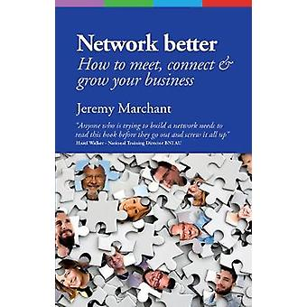 Network Better How to meet connect  grow your business