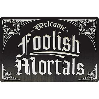 Grindstore Welcome Foolish Mortals Tin Plaque