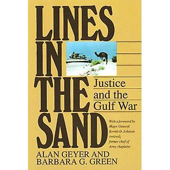 Lines in the Sand - Justice and the Gulf War di Alan Geyer - Barbara G