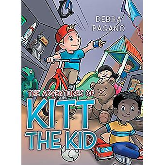 The Adventures of Kitt the Kid by Debra Pagano - 9781489701152 Book