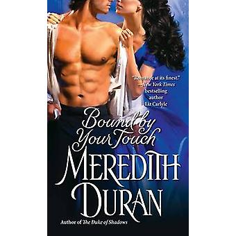 Bound by Your Touch by Meredith Duran - 9781501101960 Book