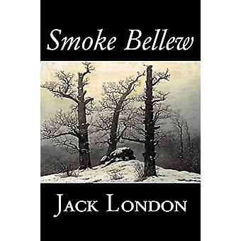 Smoke Bellew by Jack London - Fiction - Action & Adventure by Jac