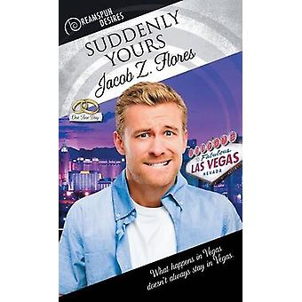 Suddenly Yours by Jacob Z Flores - 9781634776752 Book