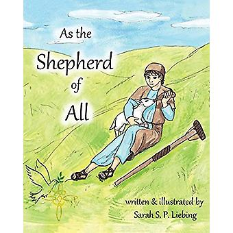 As the Shepherd of All by Sarah S P Liebing - 9781640030381 Book