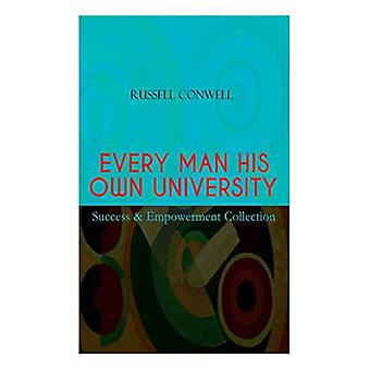EVERY MAN HIS OWN UNIVERSITY - Success & Empowerment Collection -