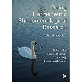 Hermeneutische Phänomenologische Forschung: Ein praktischer Leitfaden