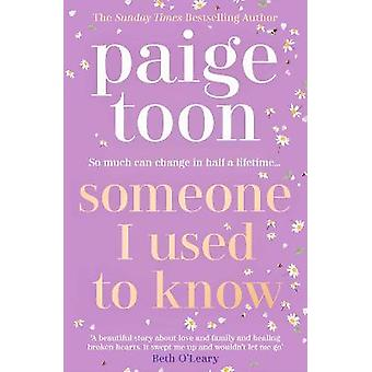 Someone I Used to Know The gorgeous new love story with a twist from the bestselling author