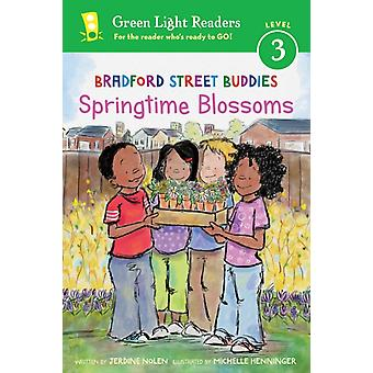 Bradford Street Buddies Springtime Blossoms GLR Level 3 by Jerdine Nolen & Illustrated by Michelle Henninger