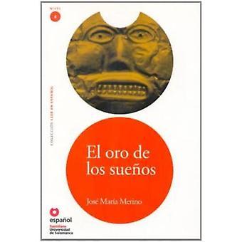 Leer En Espanol - Lecturas Graduadas: El Oro De Los Suenos + CD