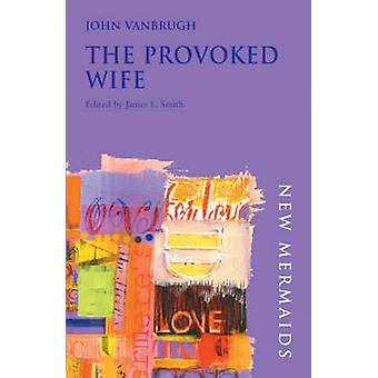Provoked Wife by John Vanbrugh