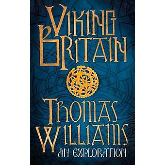 Viking Britain - An Exploration by Tom Williams - 9780008171933 Book