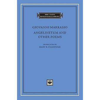 Angelinetum and Other Poems by Giovanni Marrasio - Mary P. Chatfield