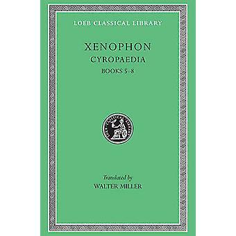Cyropaedia - Bks. 5-8 przez Ksenofont - W. Miller - 9780674990586 książki