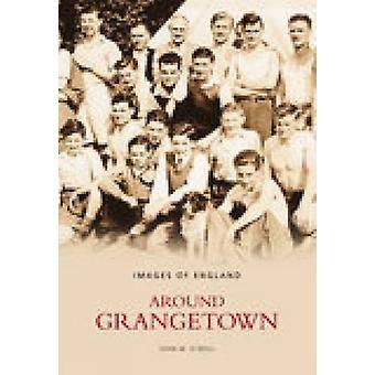 Em torno de Grangetown por John o ' Neill - livro 9780752432823