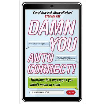 Verdammt noch mal - AutoKorrektur! von Jillian Madison - 9780753540084 Buch