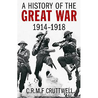 A History of the Great War 1914-1918 (2nd) by C. R. M. F. Cruttwell -