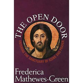 The Open Door - Entering the Sanctuary of Icons and Prayer by Frederic