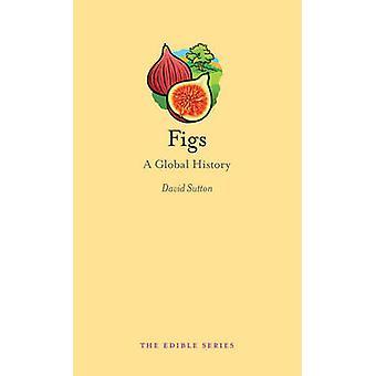 Figues - A Global History par David Sutton - livre 9781780233499