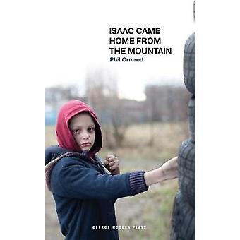 Isaac kom hjem fra bjerget af Phil Ormrod - 9781786825148 bog