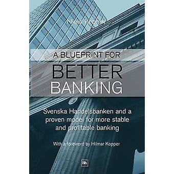 Blueprint for Better Banking - Svenska Handelsbanken and a Proven Mode