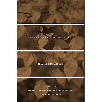 Varieties of Secularism in a Secular Age by Michael Warner - Jonathan