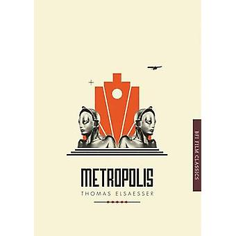 Metropolis (2nd Revised edition) by Thomas Elsaesser - 9781844575015