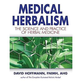 Medicinsk Herbalism - vetenskap och praxis av örtmedicin av Dav