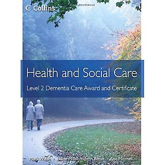Health and Social Care Awards - Health and Social Care: Level 2 Dementia Care Award and Certificate