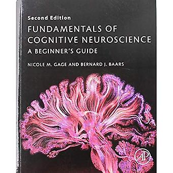Fundamentals of Cognitive�Neuroscience: A Beginner's�Guide